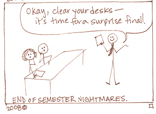 End of Semester Nightmares