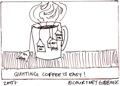 It's the caffeine that'll getcha.